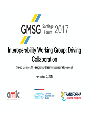 GMG Interoperability Working Group Santiago Forum 2017